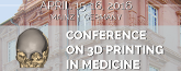 1st Conference on 3D Printing in Medicine